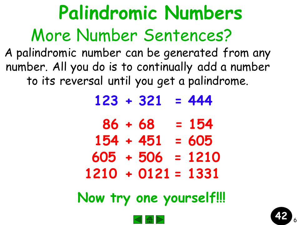 6 Palindromic Numbers More Number Sentences. A palindromic number can be generated from any number.