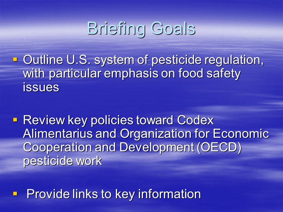 Briefing Goals  Outline U.S.