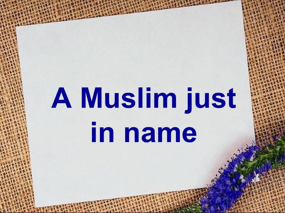 A Muslim just in name