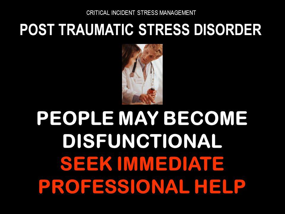CRITICAL INCIDENT STRESS MANAGEMENT POST TRAUMATIC STRESS DISORDER POST TRAUMATIC STRESS DISORDER