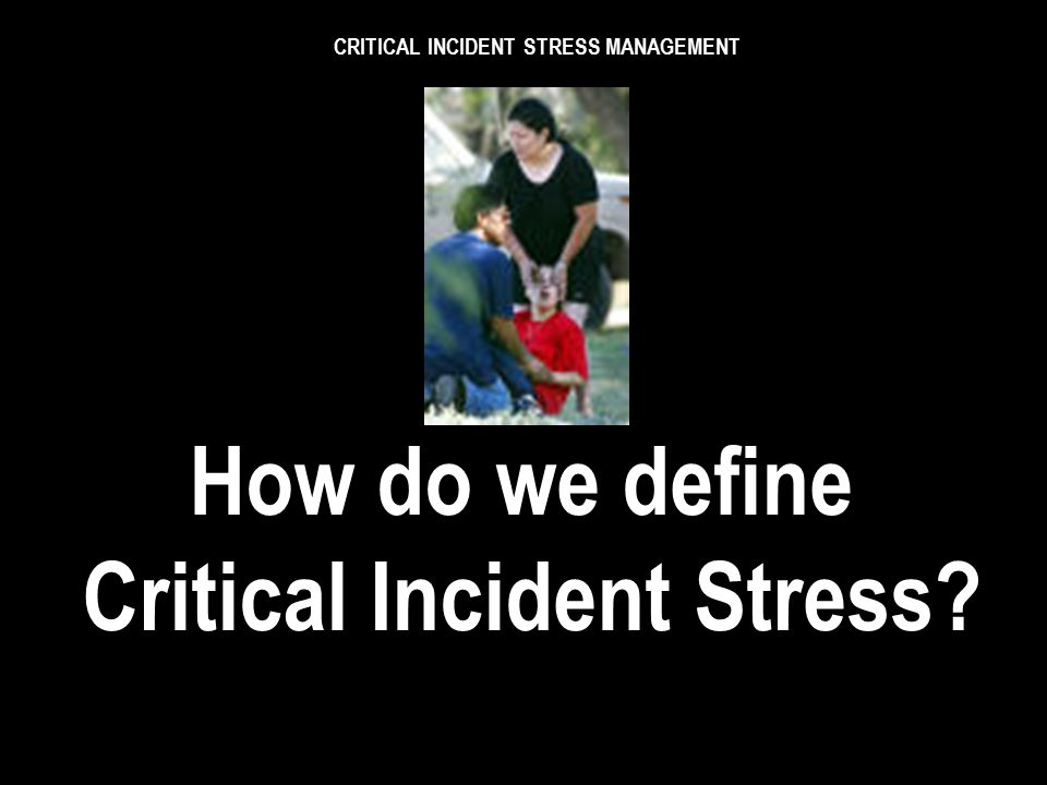 CRITICAL INCIDENT STRESS MANAGEMENT STRESS AFFECTED TERTIARY AFFECTED DON'T FORGET STATION & SUPPORT STAFF