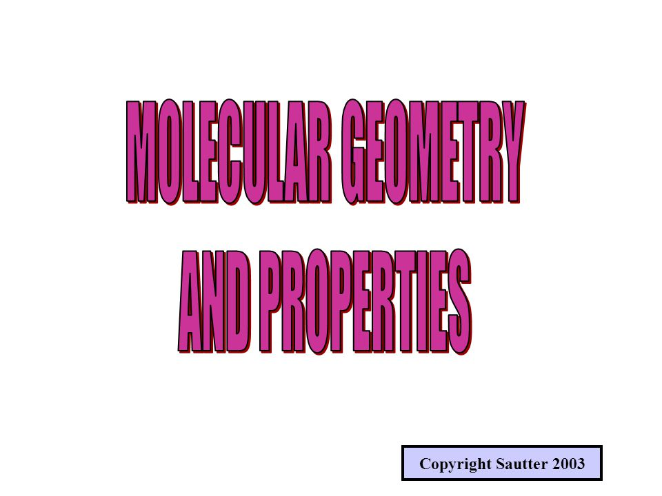 MOLECULAR GEOMETRY (SHAPES) SHAPES OF VARIOUS MOLECULES DEPEND ON THE BONDING TYPE, ORBITAL HYBRIDIZATIONS AND THE NUMBER OF BONDS THAT OCCUR IN THE BONDING ATOMS OF THE MOLECULE.