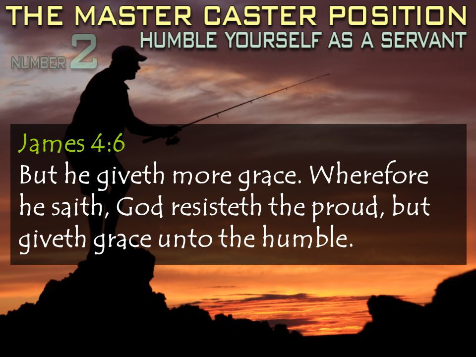 James 4:6 But he giveth more grace.