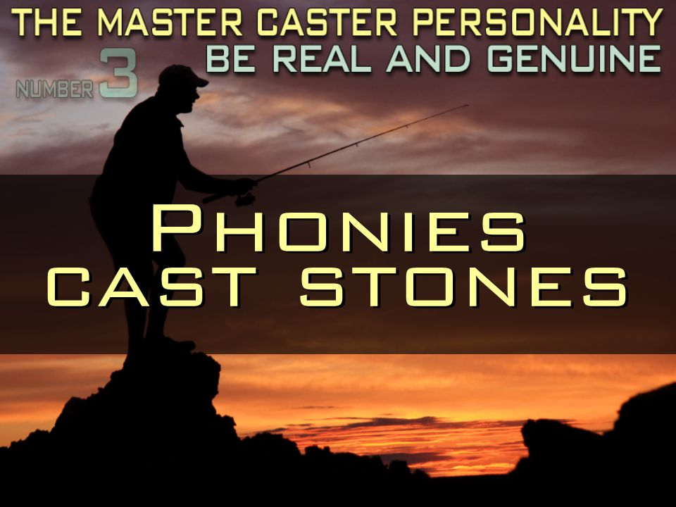 Phonies cast stones