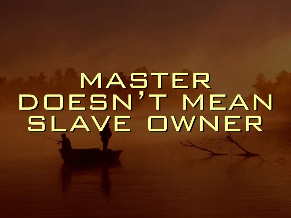 master doesn't mean slave owner