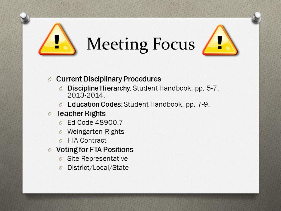 Meeting Focus O Current Disciplinary Procedures O Discipline Hierarchy: Student Handbook, pp. 5-7, 2013-2014. O Education Codes: Student Handbook, pp.