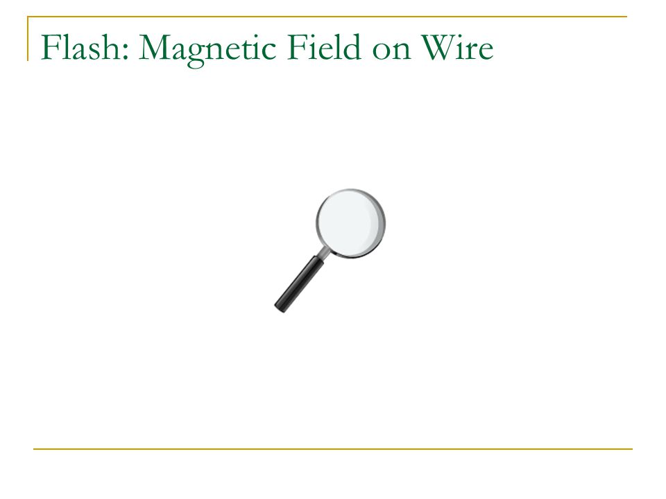 Flash: Magnetic Force on a Wire