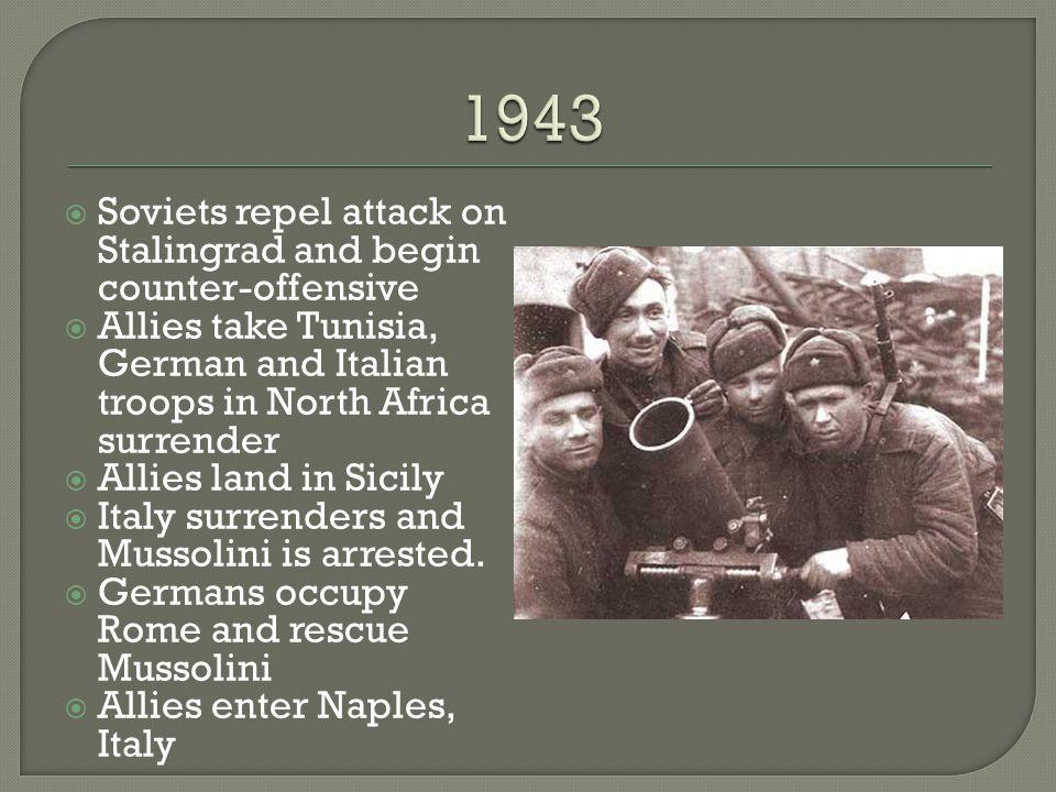  Soviet troops advance into Poland  Allies enter Rome  D-Day landings begin  First German V-1 rocket attacks on Britain  Soviets enter Romania  Paris liberated  Allies cross Siegfried Line