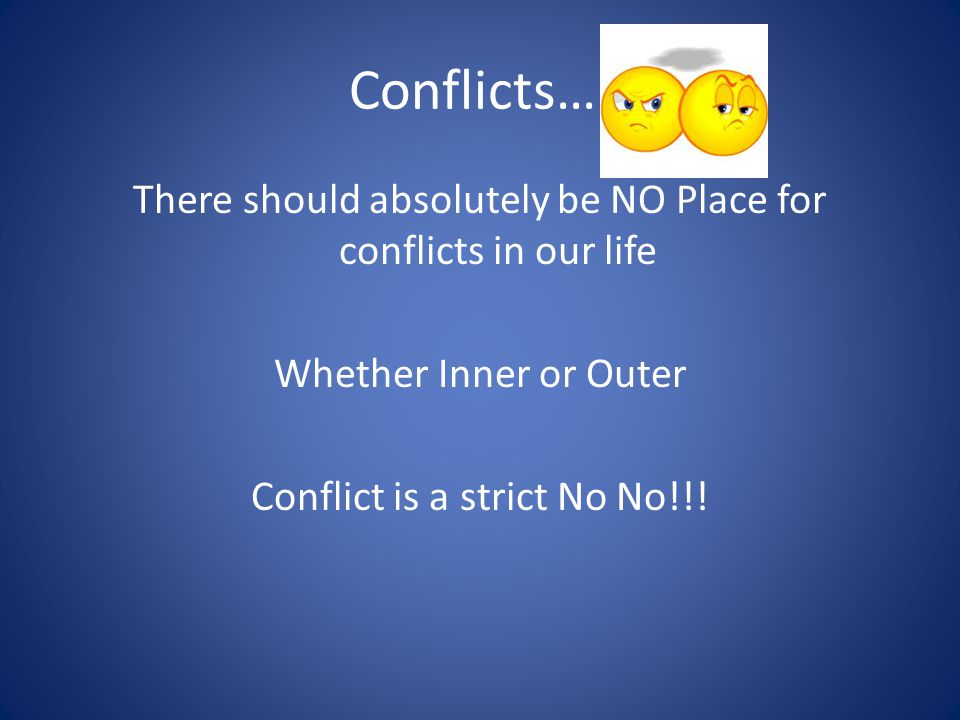 Conflicts….