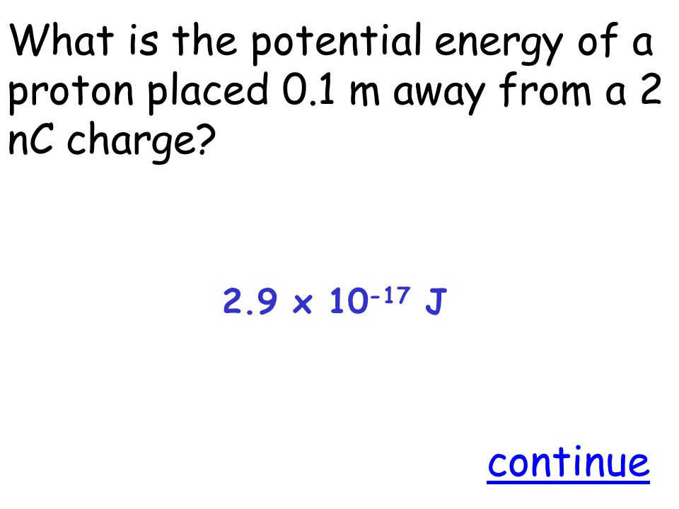 What is the potential energy of a proton placed 0.1 m away from a 2 nC charge.