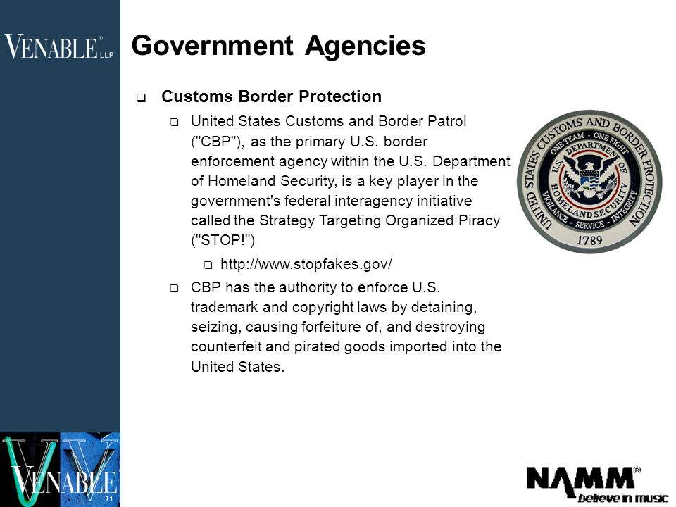 11 Government Agencies  Customs Border Protection  United States Customs and Border Patrol ( CBP ), as the primary U.S.