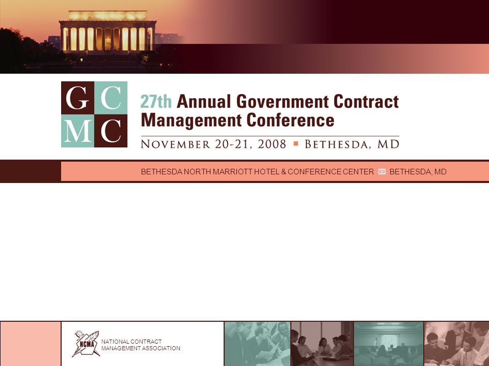 NATIONAL CONTRACT MANAGEMENT ASSOCIATION BETHESDA NORTH MARRIOTT HOTEL & CONFERENCE CENTER  BETHESDA, MD