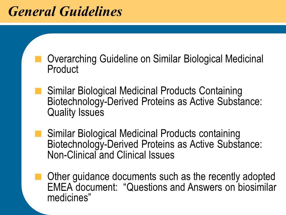13 General Guidelines  Overarching Guideline on Similar Biological Medicinal Product  Similar Biological Medicinal Products Containing Biotechnology