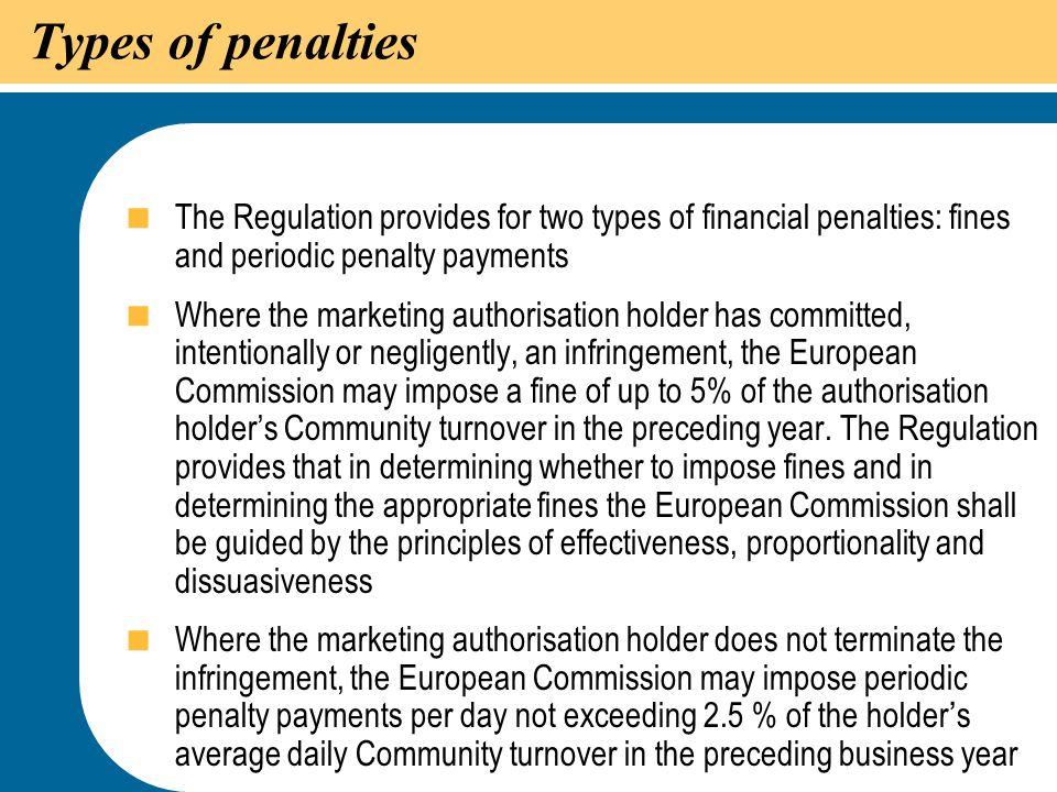 29 Types of penalties  The Regulation provides for two types of financial penalties: fines and periodic penalty payments  Where the marketing author