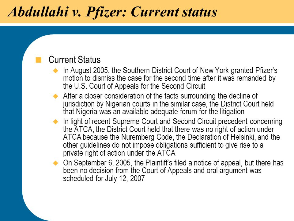 37 Abdullahi v. Pfizer: Current status  Current Status  In August 2005, the Southern District Court of New York granted Pfizer's motion to dismiss t