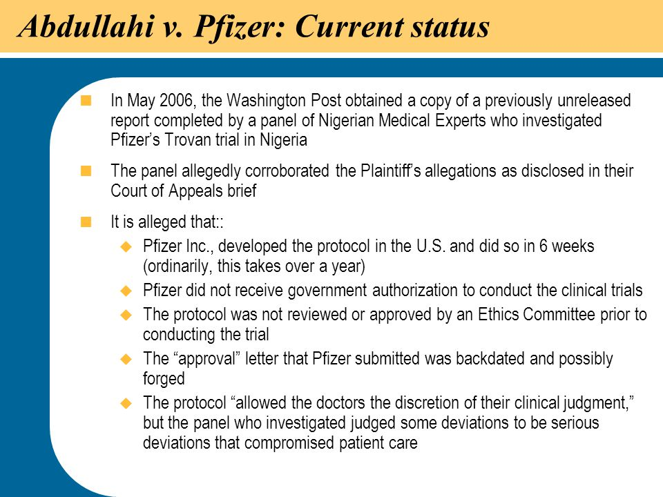 38 Abdullahi v. Pfizer: Current status  In May 2006, the Washington Post obtained a copy of a previously unreleased report completed by a panel of Ni