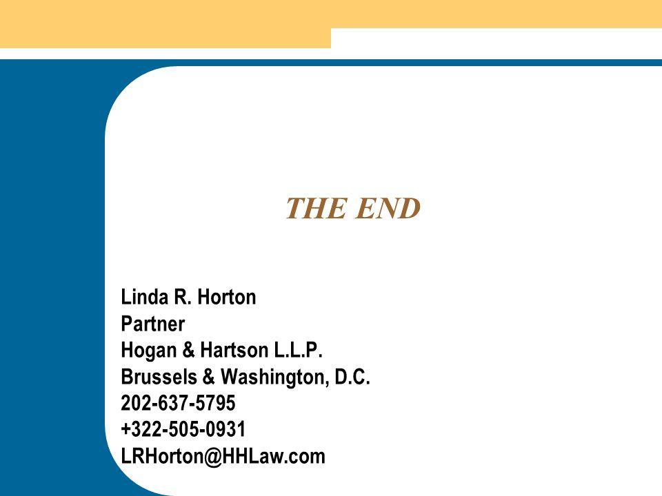 60 THE END Linda R. Horton Partner Hogan & Hartson L.L.P. Brussels & Washington, D.C. 202-637-5795 +322-505-0931 LRHorton@HHLaw.com