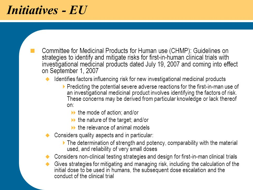 9 Initiatives - EU  Committee for Medicinal Products for Human use (CHMP): Guidelines on strategies to identify and mitigate risks for first-in-human