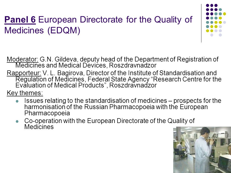 Panel 6 European Directorate for the Quality of Medicines (EDQM) Moderator: G.N.