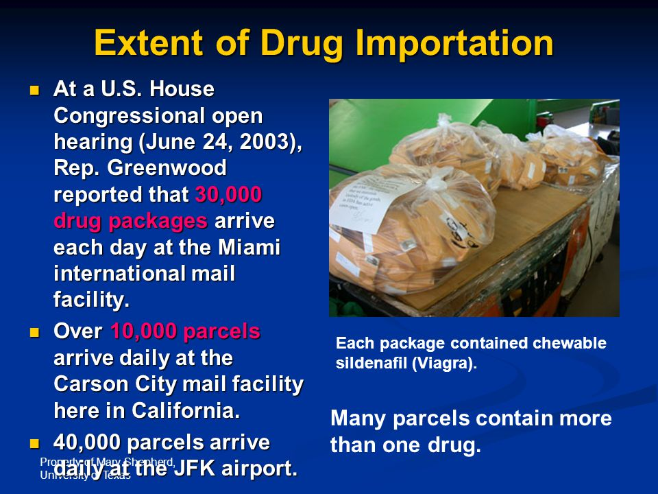 Property of Marv Shepherd, University of Texas Extent of Drug Importation At a U.S.