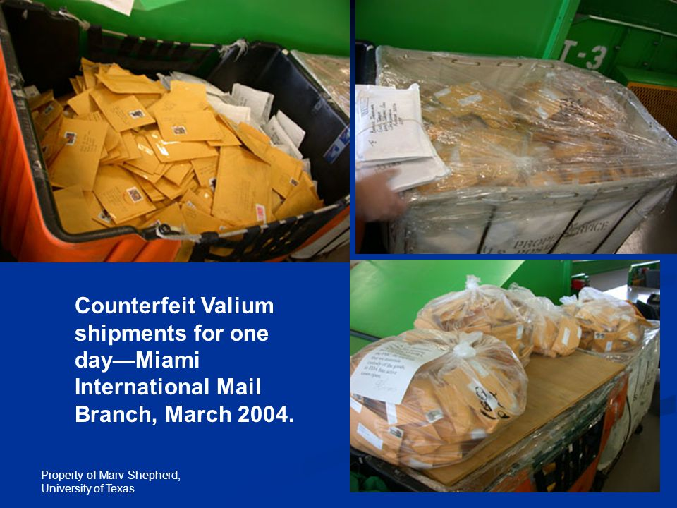 Property of Marv Shepherd, University of Texas Counterfeit Valium shipments for one day—Miami International Mail Branch, March 2004.