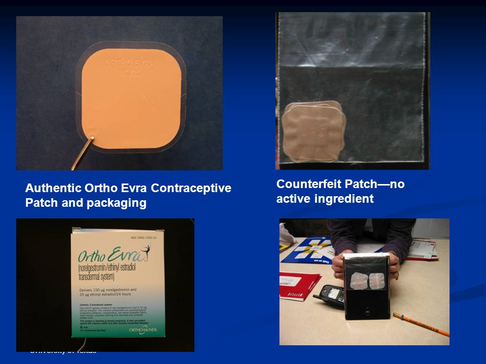 Property of Marv Shepherd, University of Texas Authentic Ortho Evra Contraceptive Patch and packaging Counterfeit Patch—no active ingredient