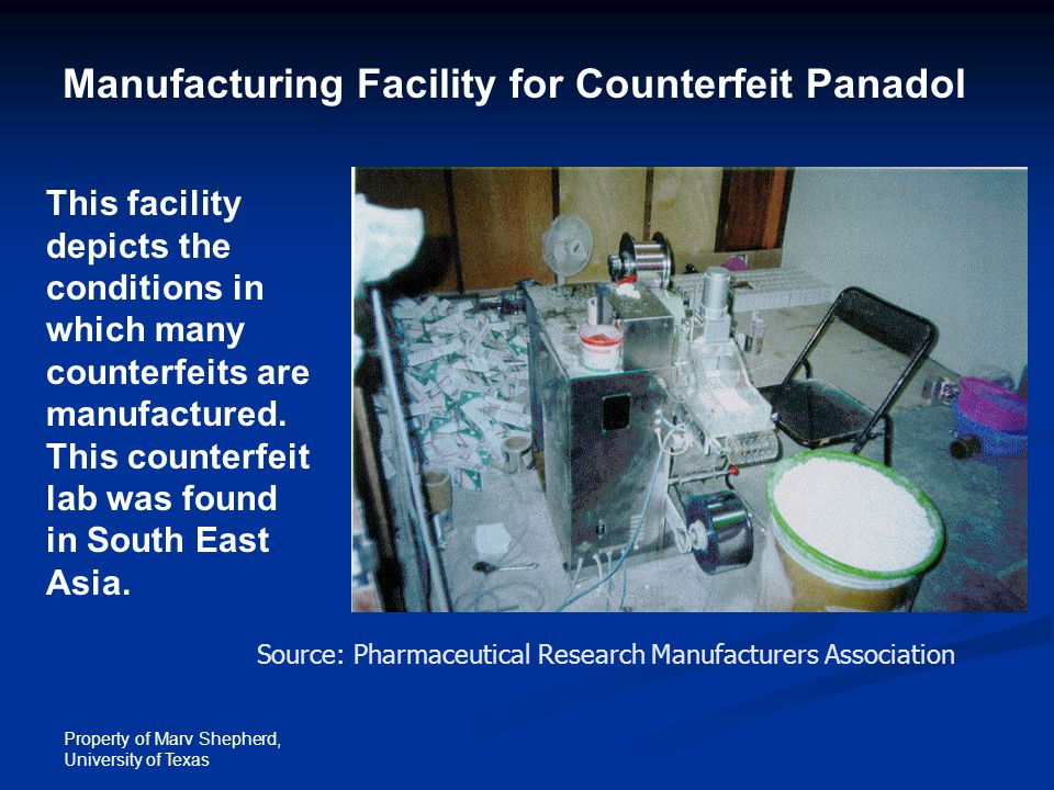 Property of Marv Shepherd, University of Texas Manufacturing Facility for Counterfeit Panadol Source: Pharmaceutical Research Manufacturers Associatio