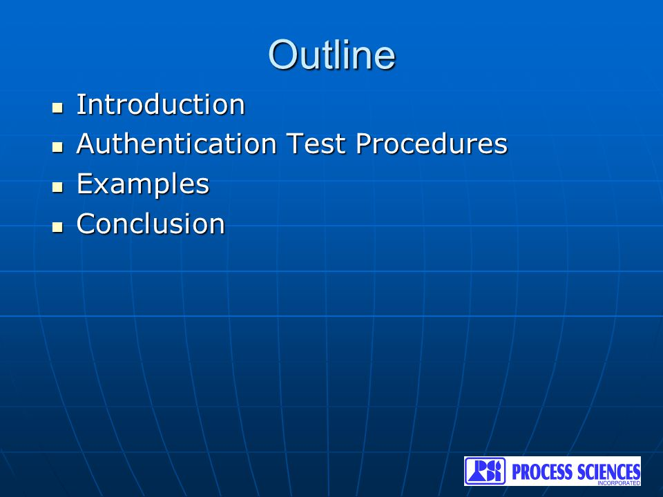Outline Introduction Introduction Authentication Test Procedures Authentication Test Procedures Examples Examples Conclusion Conclusion