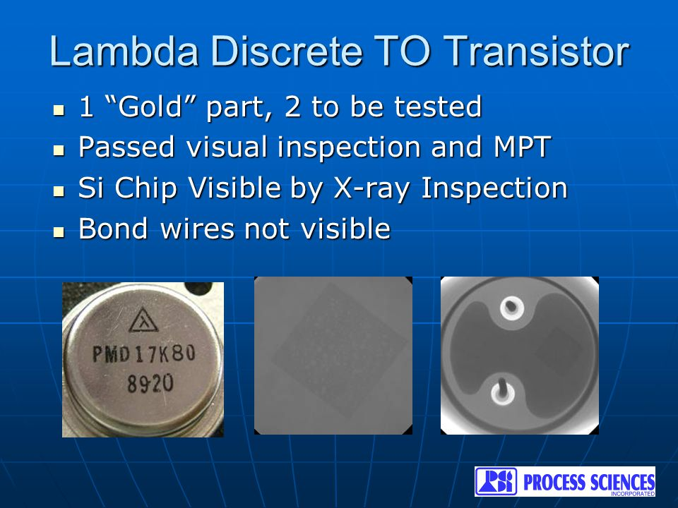"Lambda Discrete TO Transistor 1 ""Gold"" part, 2 to be tested 1 ""Gold"" part, 2 to be tested Passed visual inspection and MPT Passed visual inspection an"