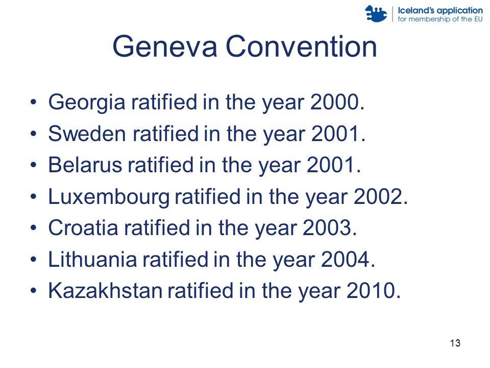 13 Geneva Convention Georgia ratified in the year 2000.