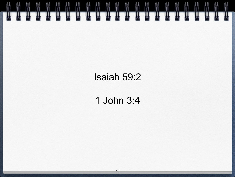 10 Isaiah 59:2 1 John 3:4
