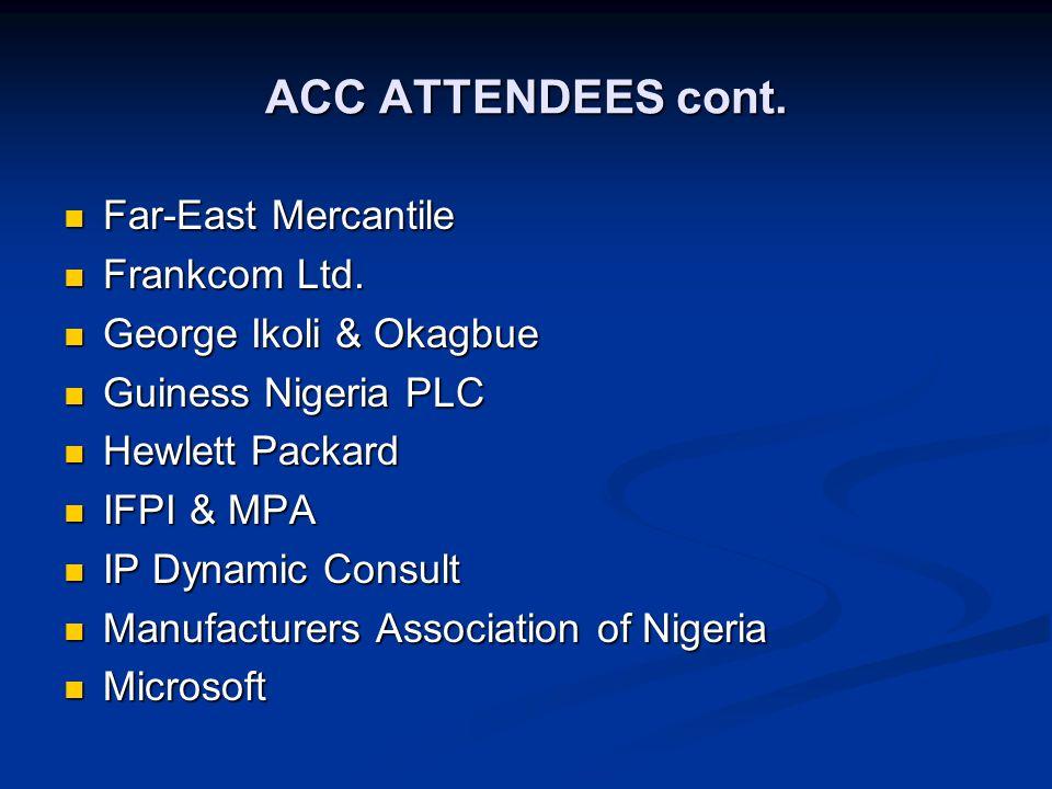 ACC ATTENDEES cont. Far-East Mercantile Far-East Mercantile Frankcom Ltd.