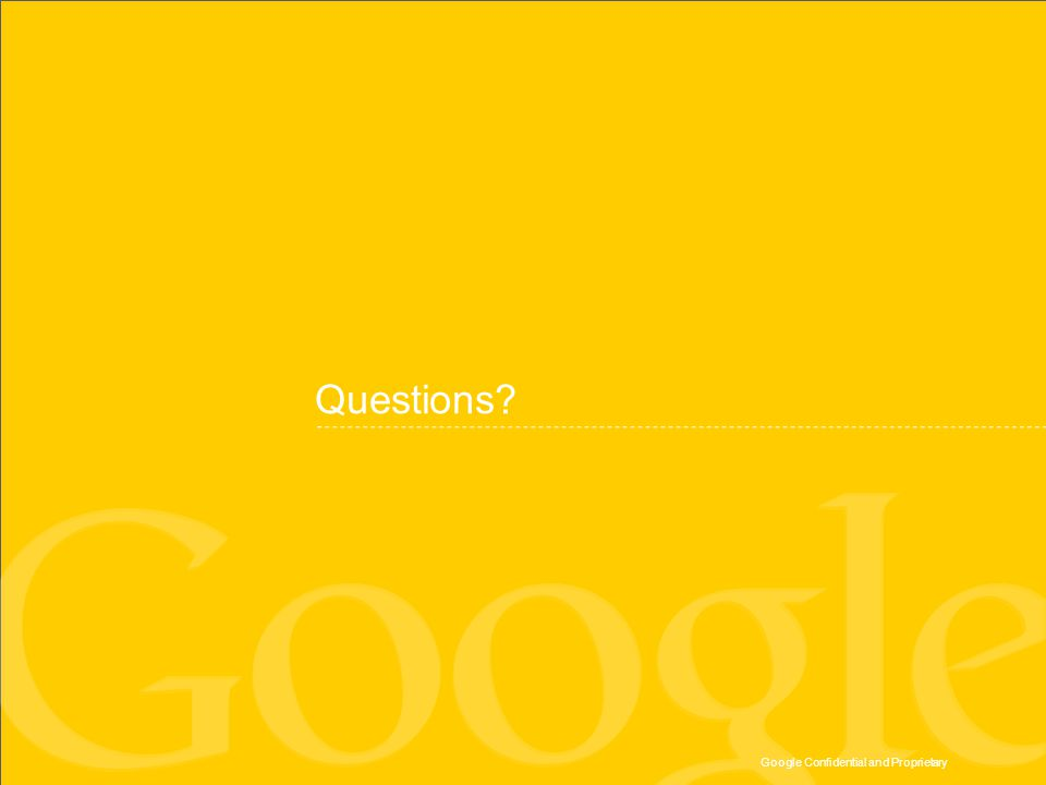 Google Confidential and Proprietary Questions