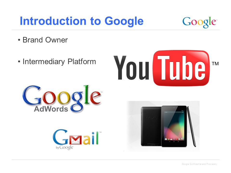 Google Confidential and Proprietary Introduction to Google Brand Owner Intermediary Platform