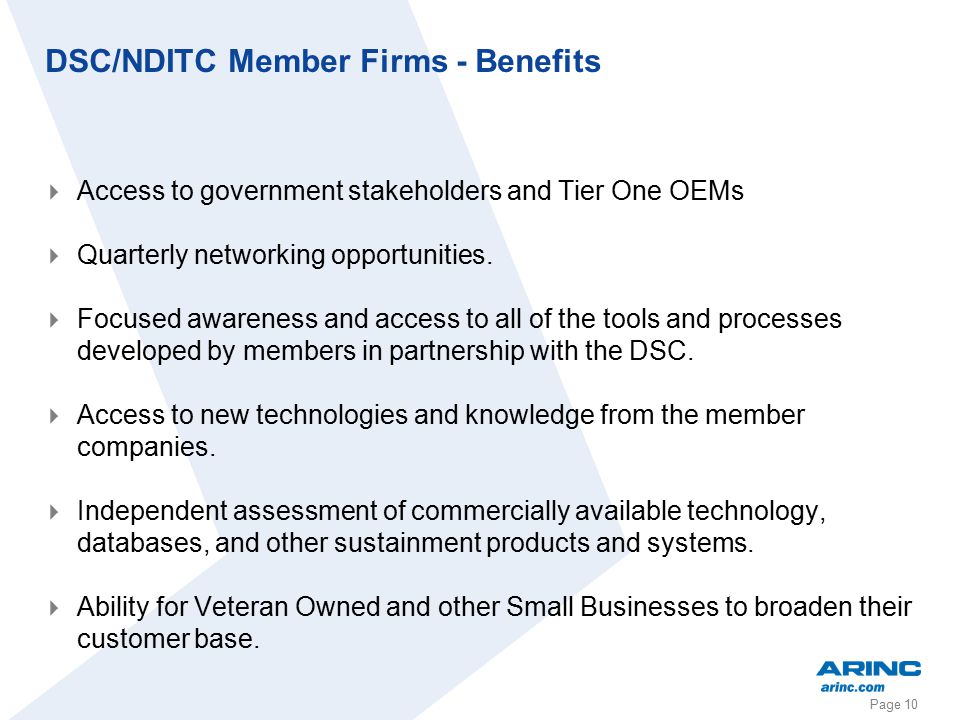 Page 10 DSC/NDITC Member Firms - Benefits  Access to government stakeholders and Tier One OEMs  Quarterly networking opportunities.