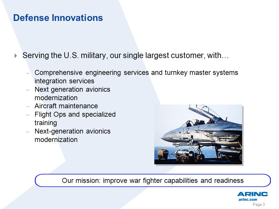 Page 3 Defense Innovations  Serving the U.S. military, our single largest customer, with…  Comprehensive engineering services and turnkey master sys