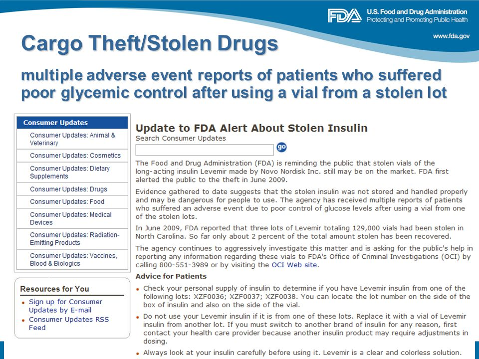 12 Cargo Theft/Stolen Drugs multiple adverse event reports of patients who suffered poor glycemic control after using a vial from a stolen lot