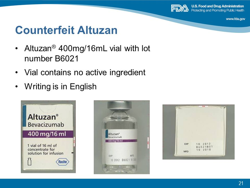 21 Counterfeit Altuzan Altuzan ® 400mg/16mL vial with lot number B6021 Vial contains no active ingredient Writing is in English