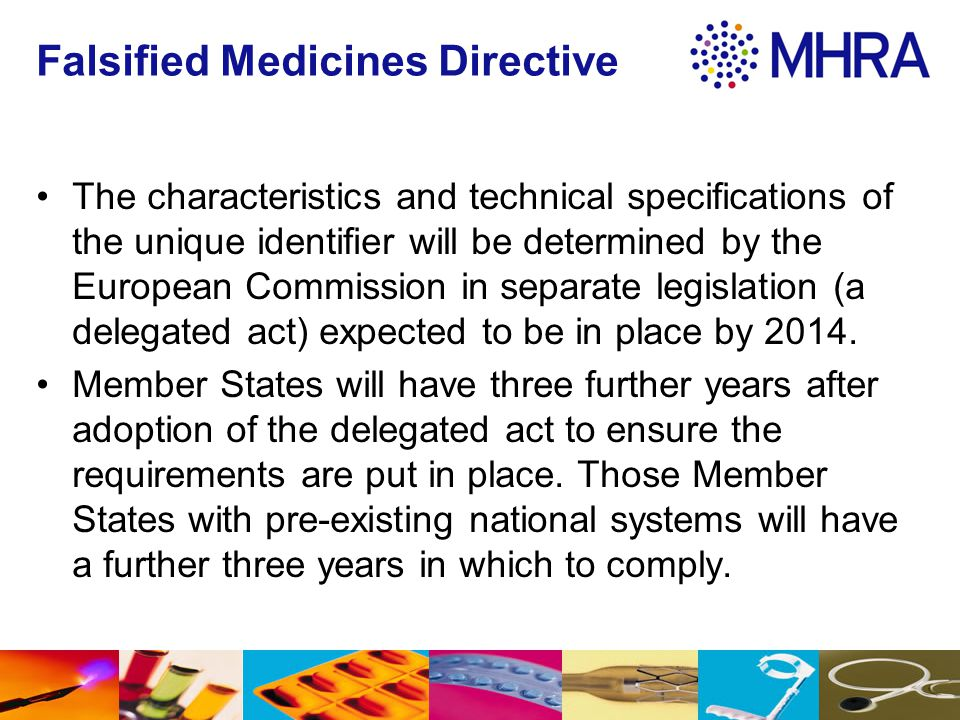 Falsified Medicines Directive The characteristics and technical specifications of the unique identifier will be determined by the European Commission