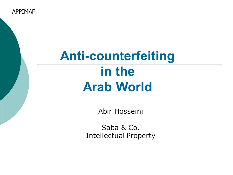 Anti-counterfeiting in the Arab World Abir Hosseini Saba & Co. Intellectual Property APPIMAF