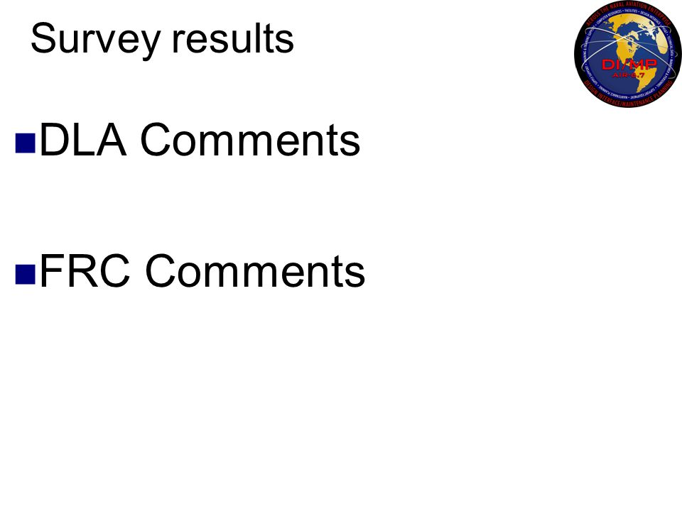 Survey results DLA Comments FRC Comments