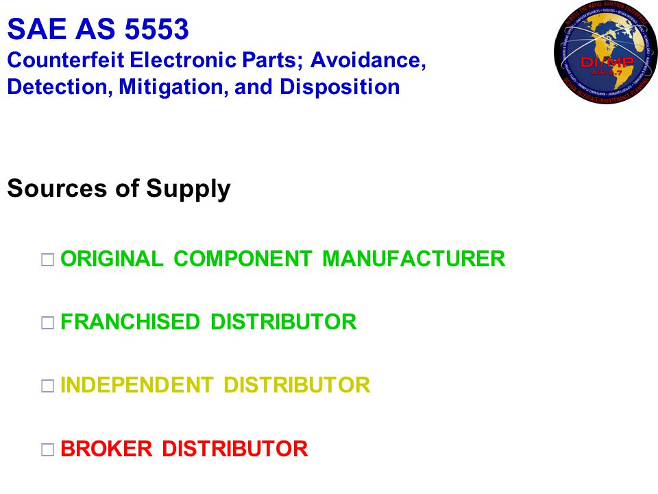 SAE AS 5553 Counterfeit Electronic Parts; Avoidance, Detection, Mitigation, and Disposition Sources of Supply  ORIGINAL COMPONENT MANUFACTURER  FRAN