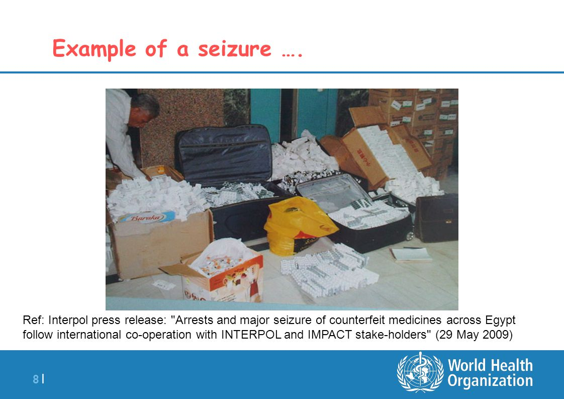 8 |8 | Example of a seizure …. Ref: Interpol press release: