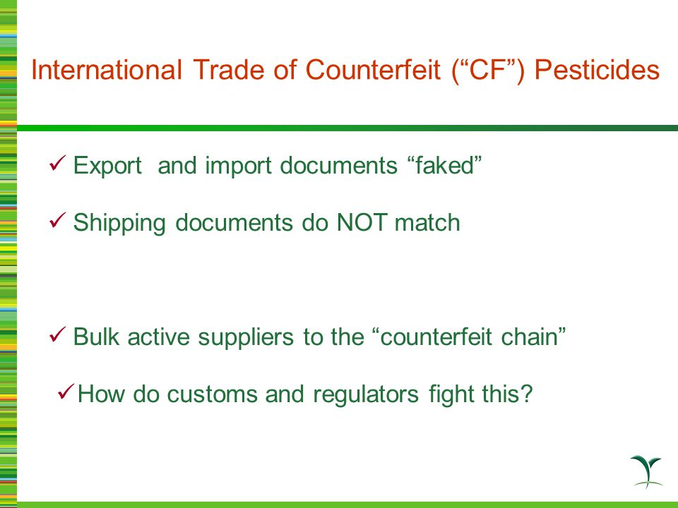 Current Investigations Spain Ukraine China Brazil Paraguay Russia Poland Link: Unregulated imports in bulk actives fact finding 9/07 – 11/08 CropLife International  fact finding 9/07 – 11/08