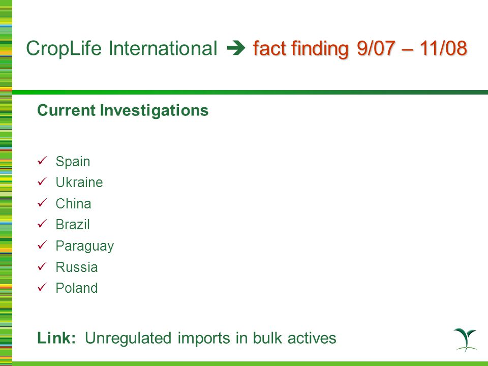 A major source of CF pesticides caused by unregulated trade Solution: Customs and regulator cooperation Export and import documents must match Name of manufacturing factory on import documents Customs database to legal factories GOAL: Transparency in shipping documents Global Goal 2008