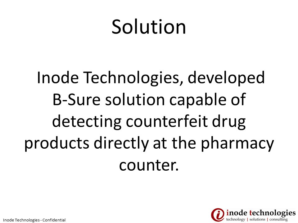 Solution Inode Technologies, developed B-Sure solution capable of detecting counterfeit drug products directly at the pharmacy counter.