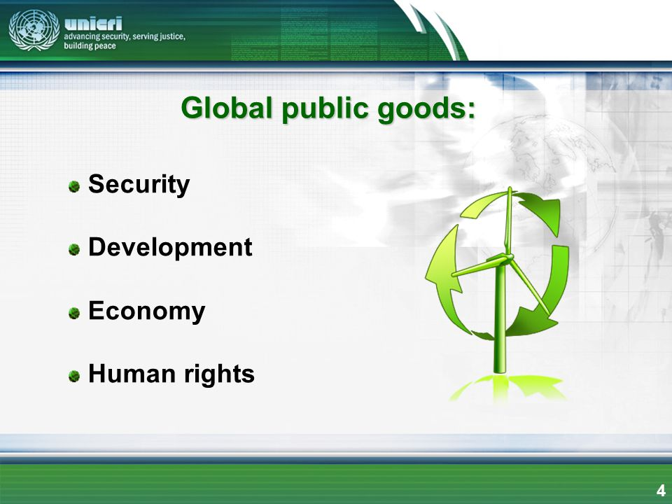 Security Development Economy Human rights Global public goods: 4