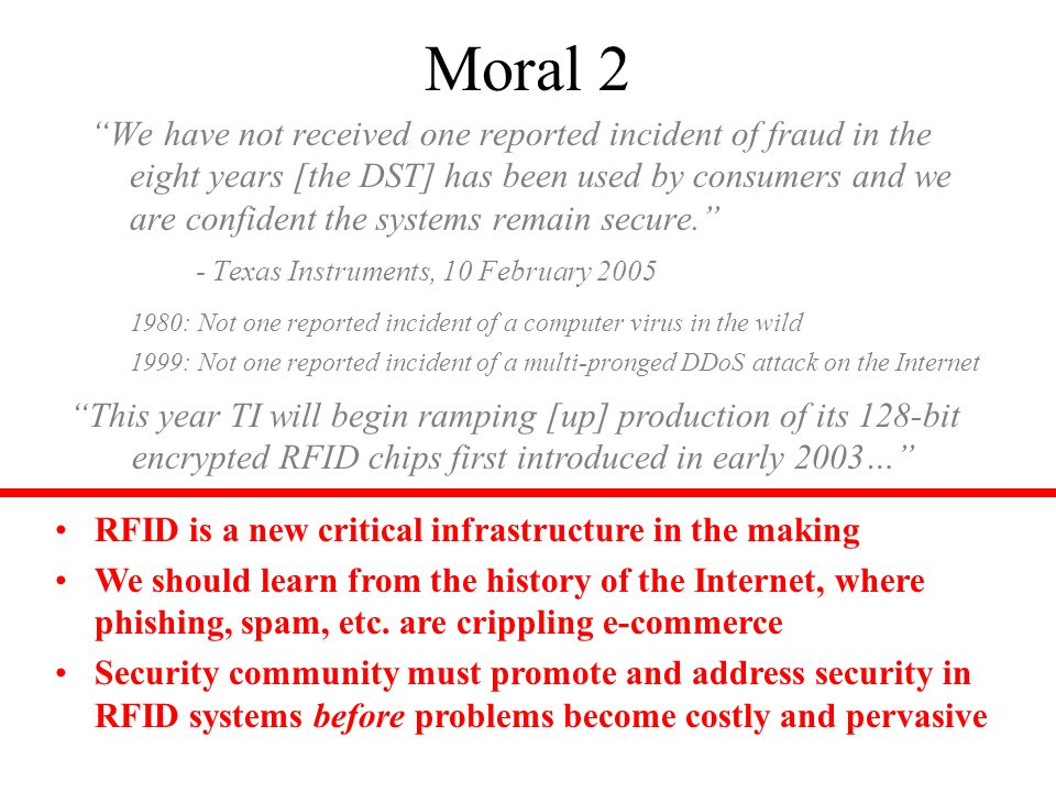 "Moral 2 ""We have not received one reported incident of fraud in the eight years [the DST] has been used by consumers and we are confident the systems"