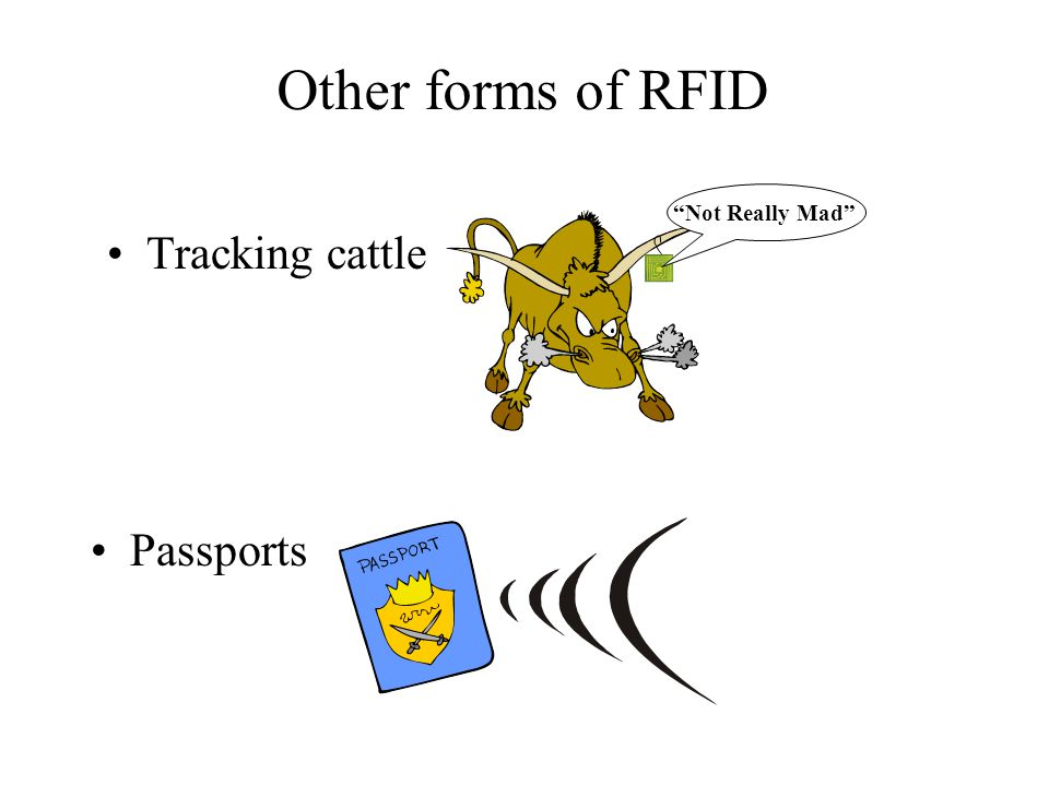 "Other forms of RFID ""Not Really Mad"" Tracking cattle Passports"