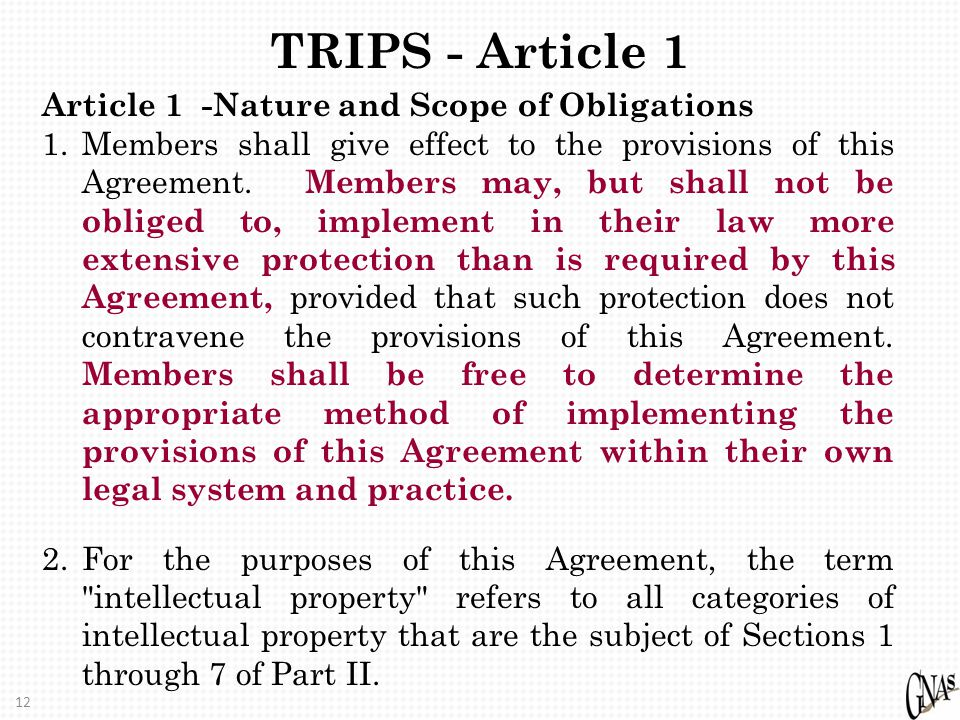 12 TRIPS - Article 1 Article 1 -Nature and Scope of Obligations 1.Members shall give effect to the provisions of this Agreement.